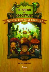 Destination Monstroville, Tome 2 - Le salon de décoiffure