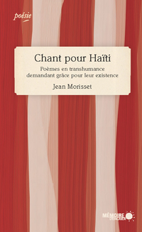 Chant pour Haïti. Poèmes en transhumance demandant grâce pour leur existence
