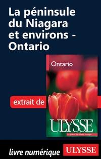 La péninsule du Niagara et environs - Ontario