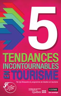 5 tendances incontournables en tourisme