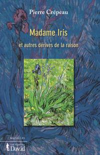Madame Iris et autres dériv...
