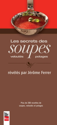 Les secrets des soupes, veloutés et potages