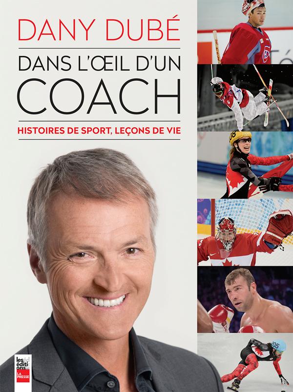 Dans l'oeil d'un coach, Histoires de sport, leçons de vie
