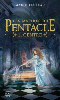 Les maîtres du Pentacle 5 - Centre