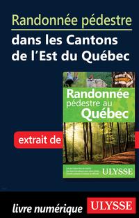 Randonnée pédestre dans les Cantons de l'Est du Québec