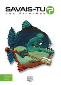 Savais-tu? - En couleurs 8 - Les Piranhas