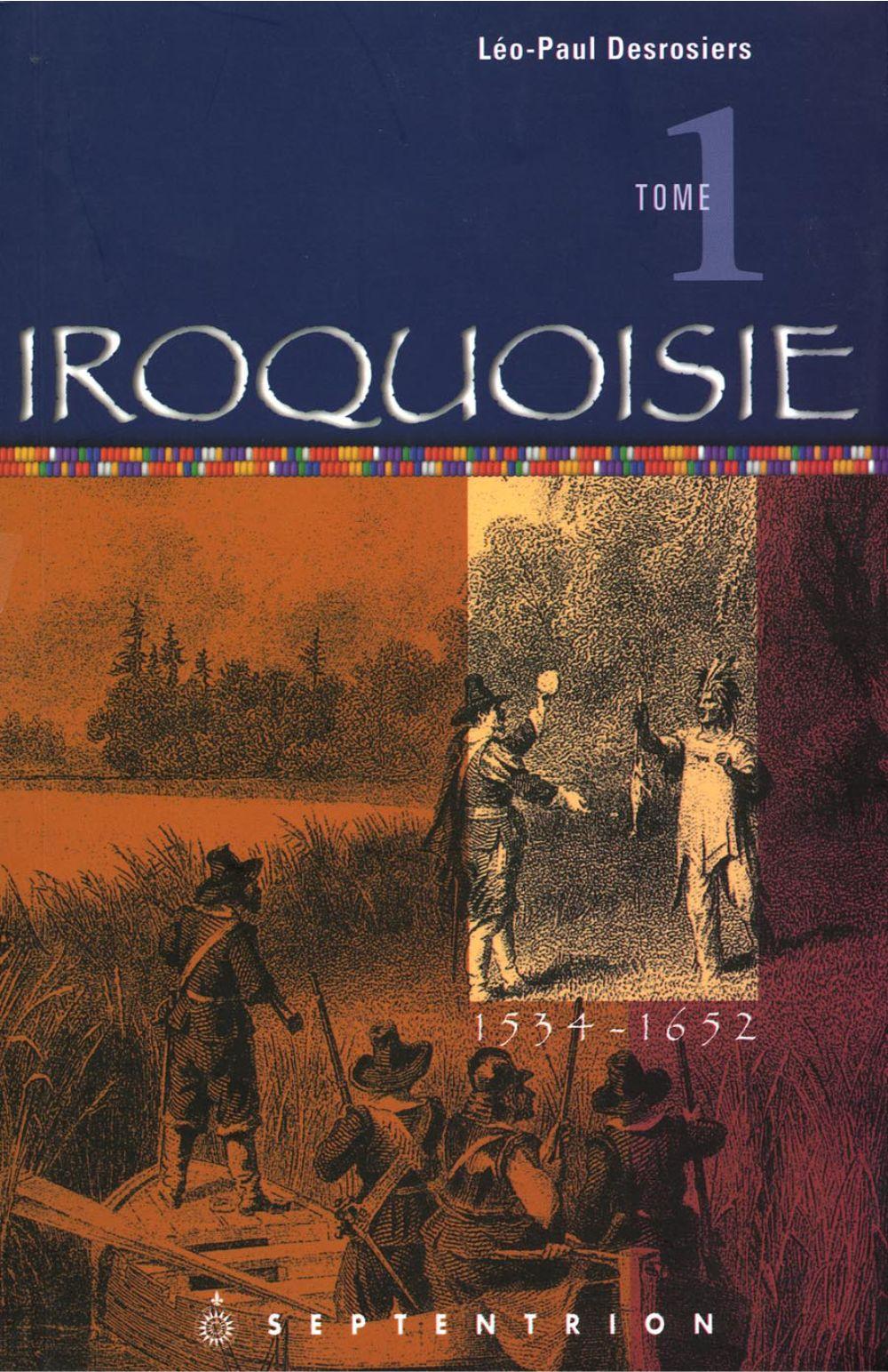 Iroquoisie, tome 1