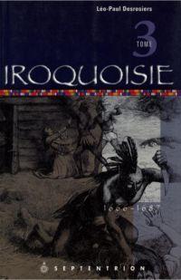 Iroquoisie, tome 3