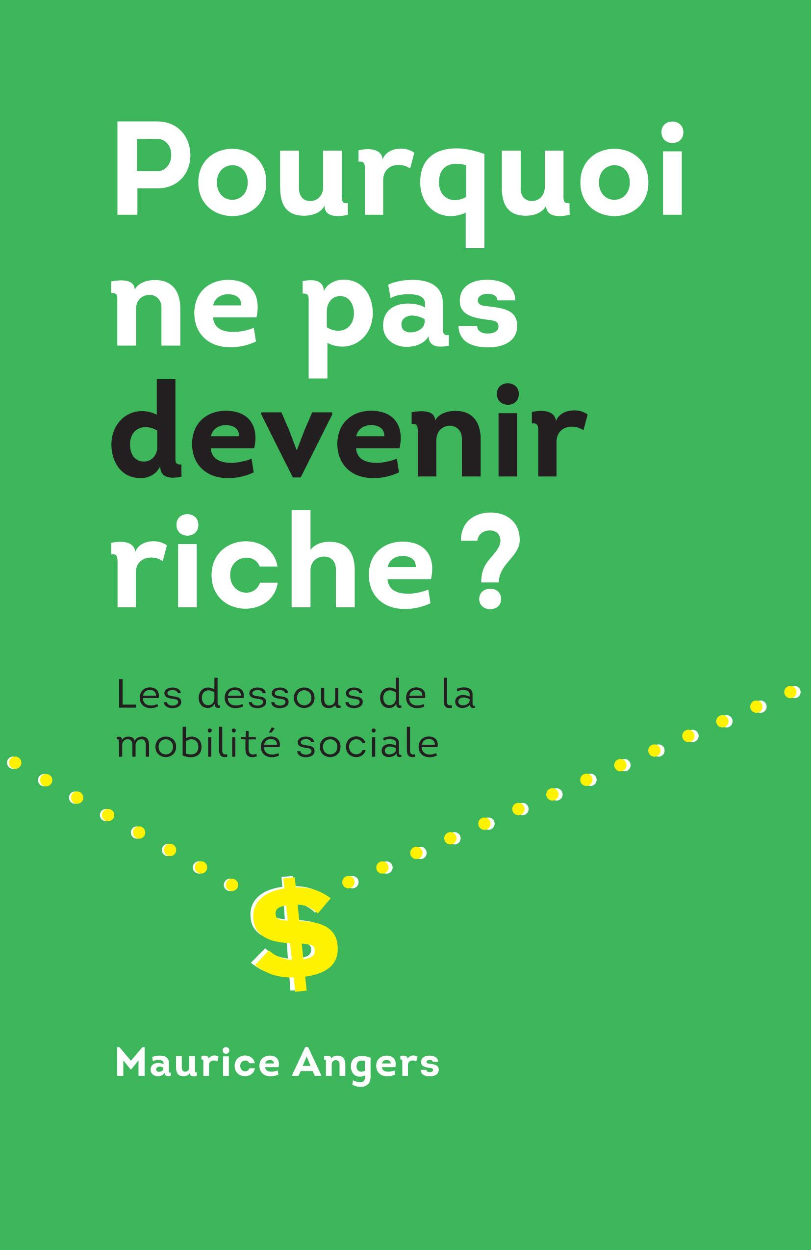 Pourquoi ne pas devenir riche?, Les dessous de la mobilité sociale