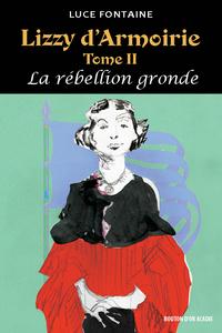 Lizzy d'Armoirie Tome II - La rébellion gronde
