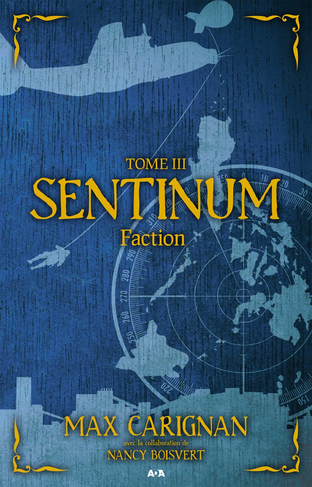 SENTINUM T.3 : FACTION