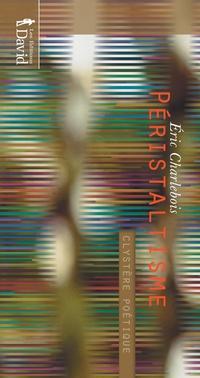Péristaltisme. Clystère poétique