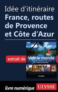 Idée d'itinéraire - France, routes de Provence, Côte d'Azur