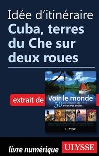 Idée d'itinéraire - Cuba, terres du Che sur deux roues