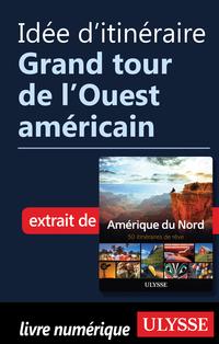 Idée d'itinéraire - Grand tour de l'Ouest américain