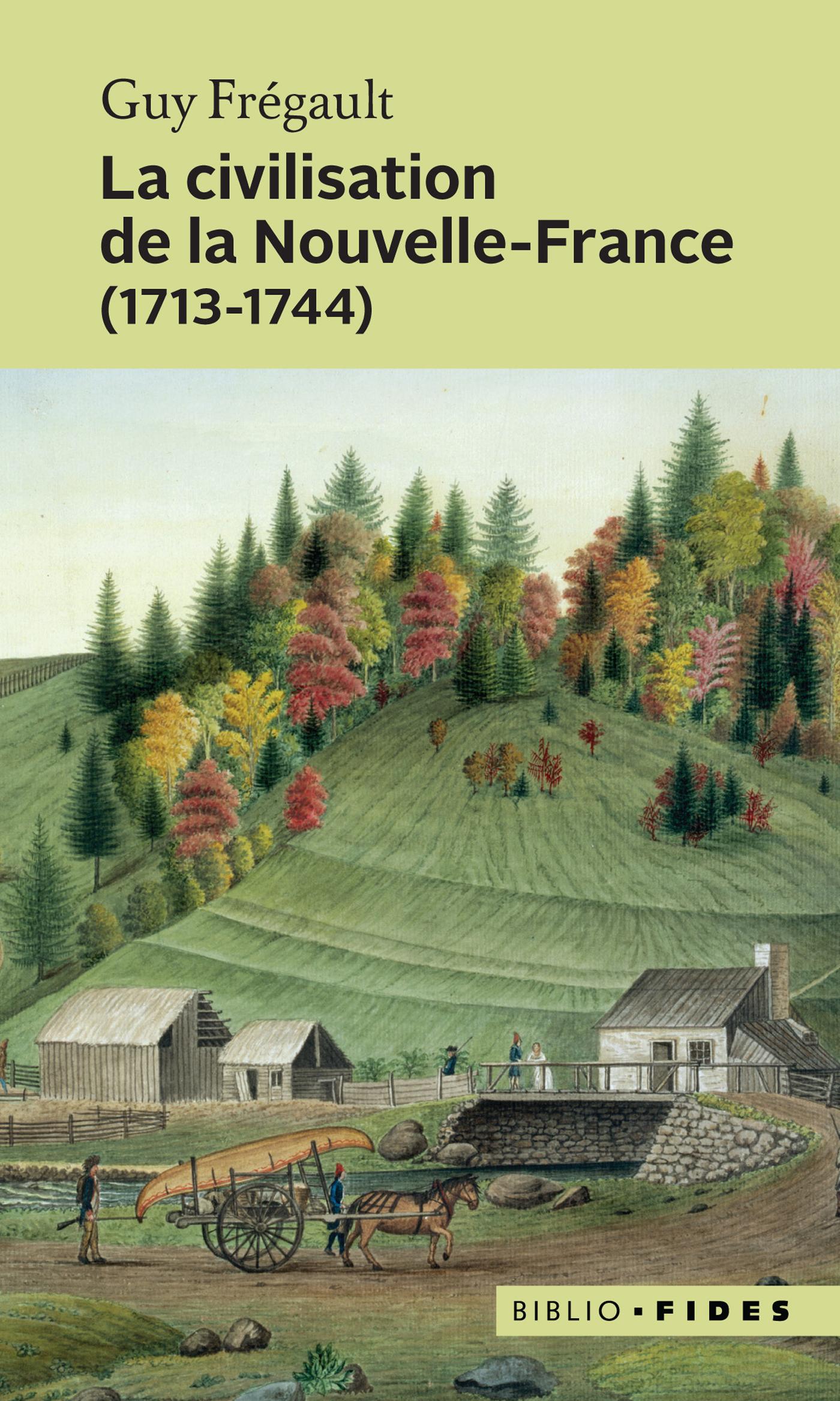 La civilisation de la Nouvelle-France, 1713-1744