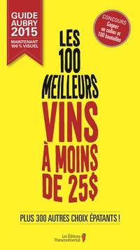 Les 100 meilleurs vins à moins de 25$ - Guide Aubry 2015