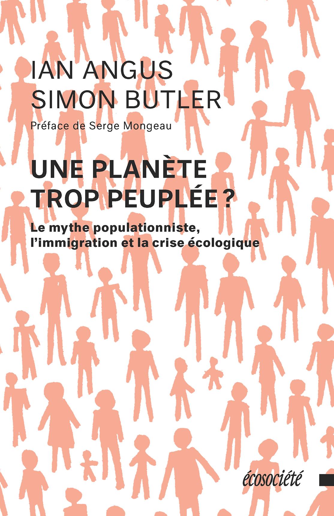 Une planète trop peuplée?, Le mythe populationniste, l'immigration et la crise écologique