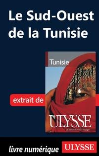 Le Sud-Ouest de la Tunisie