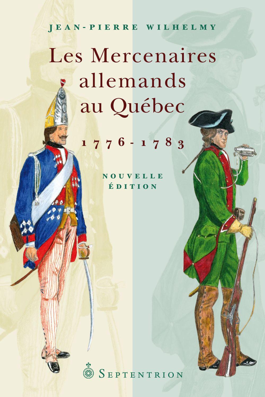 Les Mercenaires allemands au Québec, 1776-1783 NE