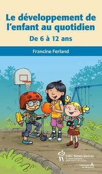 Développement de l'enfant au quotidien de 6 à 12 ans (Le)
