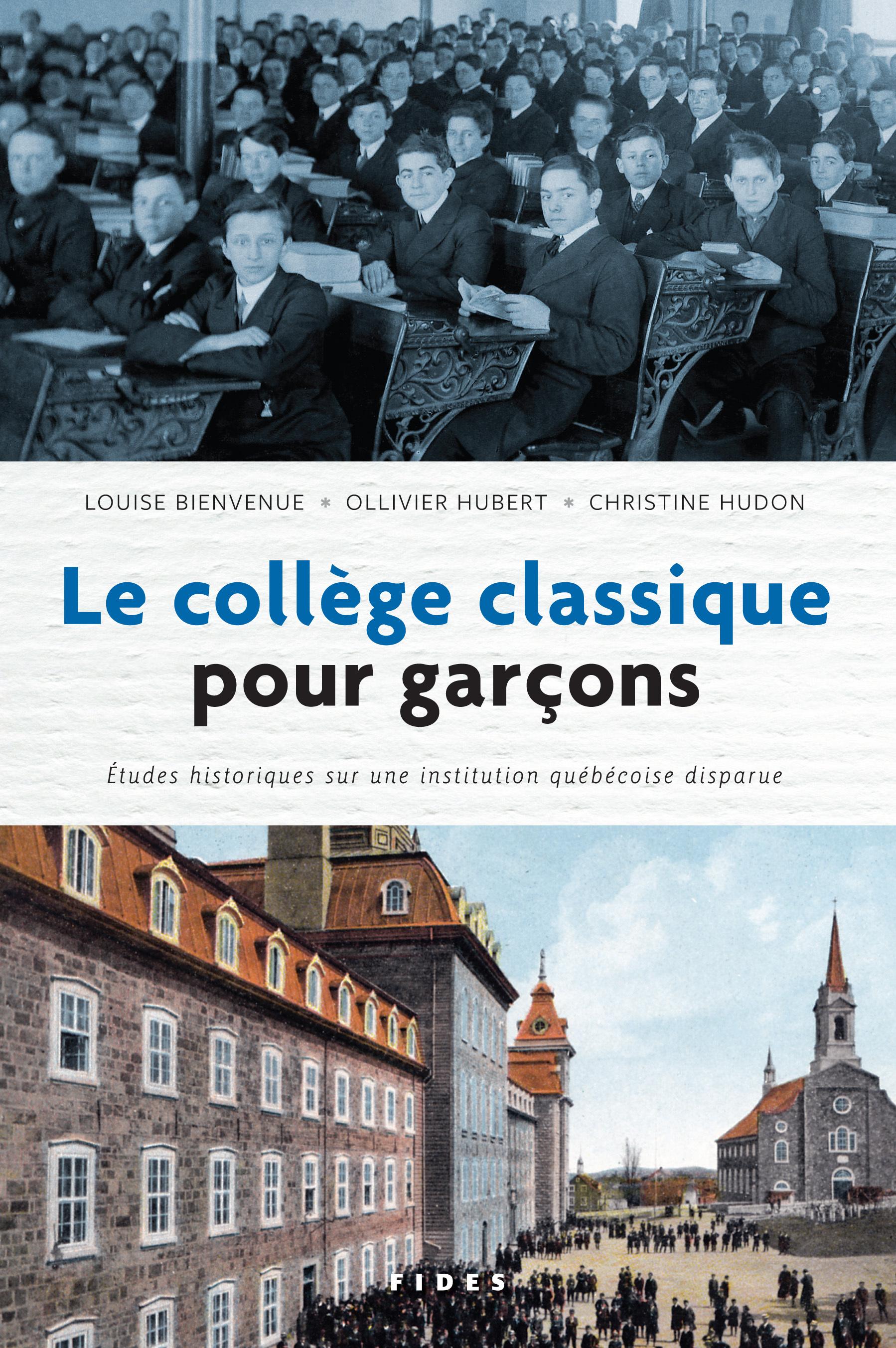Le collège classique pour garçons, Études historiques sur une institution québécoise disparue