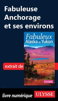 Fabuleuse Anchorage et ses ...