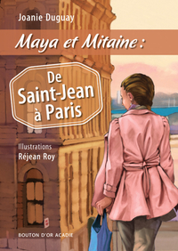 Maya et Mitaine : De Saint-Jean à Paris
