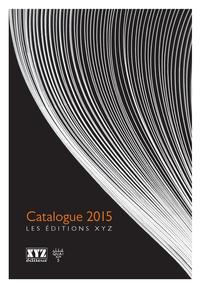 XYZ - Catalogue littéraire 2015