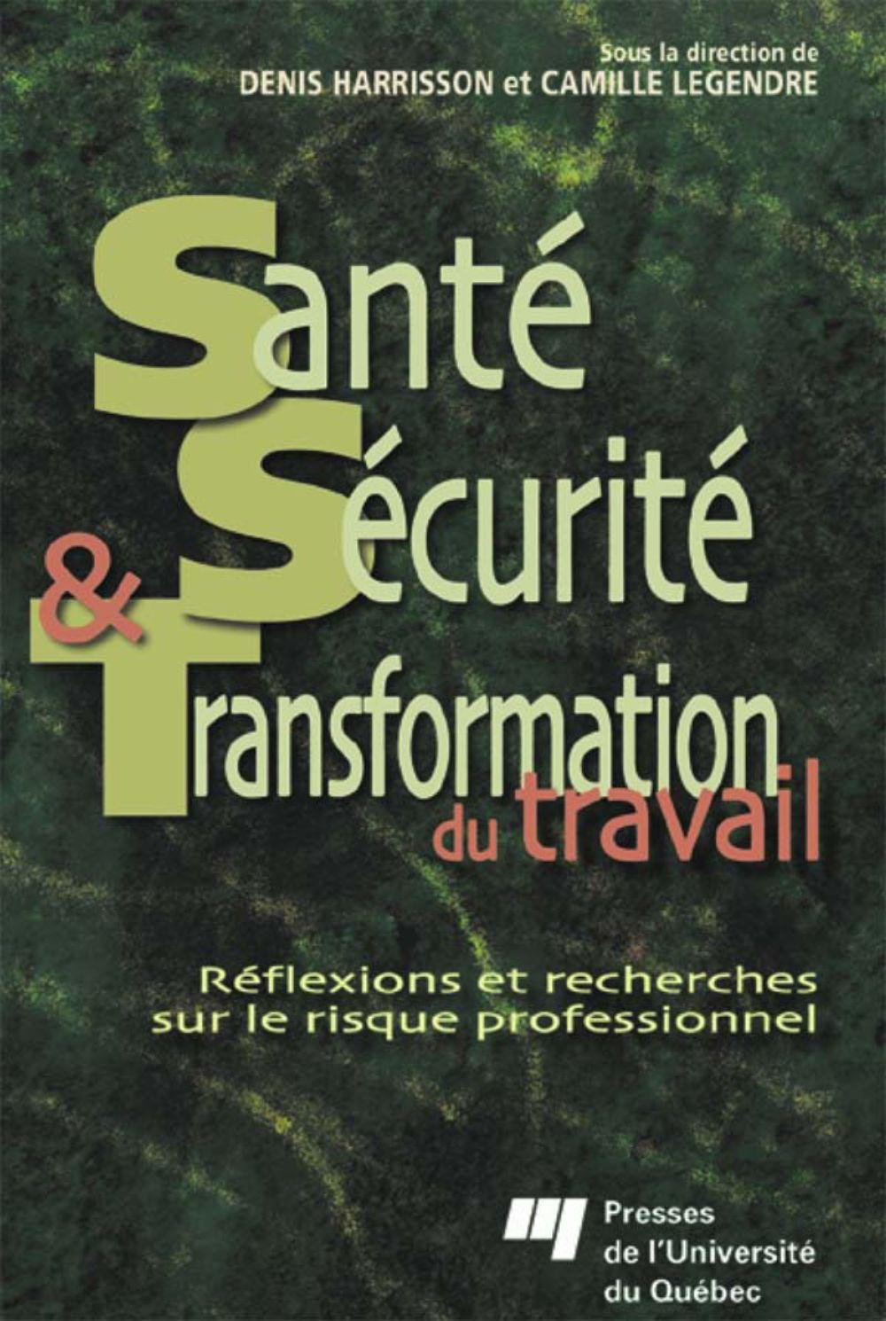Santé, sécurité et transformation du travail
