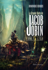 La Grande Quête de Jacob Jobin (Tome 1)