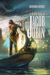 La Grande Quête de Jacob Jobin (Tome 2)