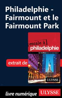 Philadelphie - Fairmount et...