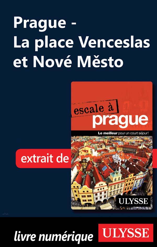 PRAGUE - LA PLACE VENCESLAS ET NOVE MESTO