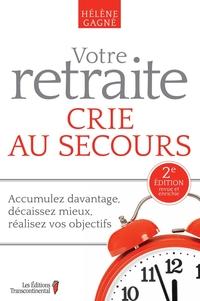 Votre retraite crie au secours, 2e édition revue et enrichie