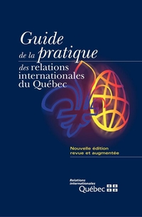 Guide de la pratique des relations internationales du Québec
