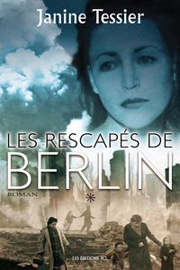 Les Rescapés de Berlin, T. 1