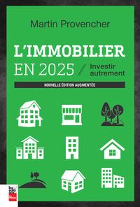 L'immobilier en 2025, nouvelle édition augmentée