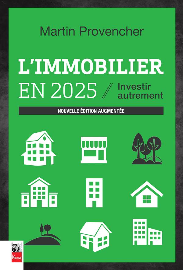 L'immobilier en 2025, nouvelle édition augmentée, Investir autrement