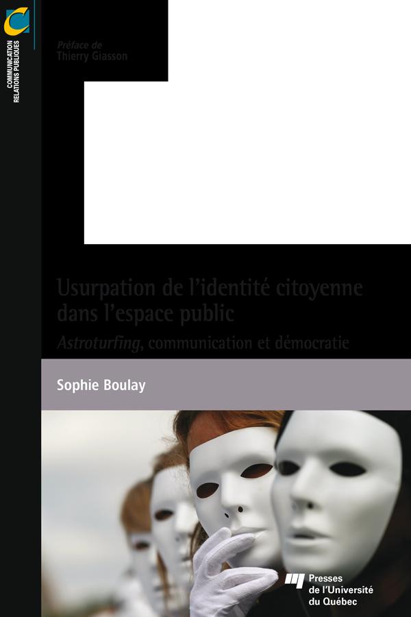 Usurpation de l'identité citoyenne dans l'espace public, Astroturfing, communication et démocratie