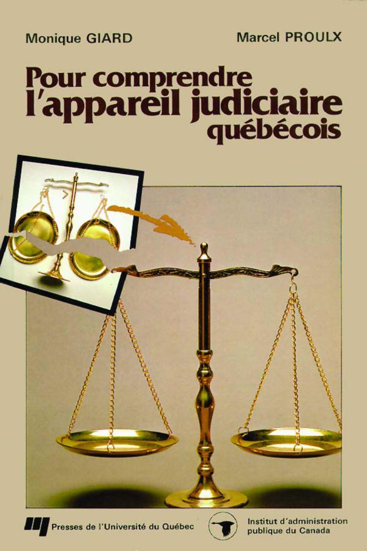 Pour comprendre l'appareil judiciaire québécois