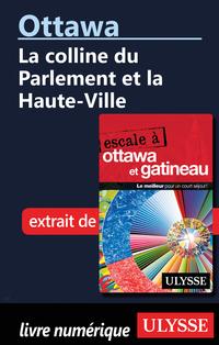 Ottawa: La colline du Parlement et la Haute-Ville