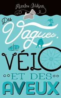 Des vagues, du vélo et des aveux