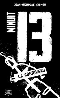 Minuit 13 - La Corriveau