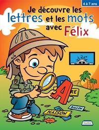 Je découvre les lettres et les mots avec Félix