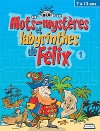 Mots-mystères et labyrinthes de Félix 1