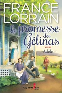 La promesse des Gélinas, tome 1