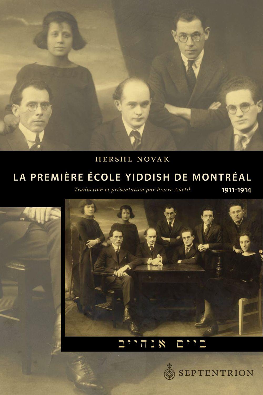La Première école yiddish de Montréal. 1911-1914