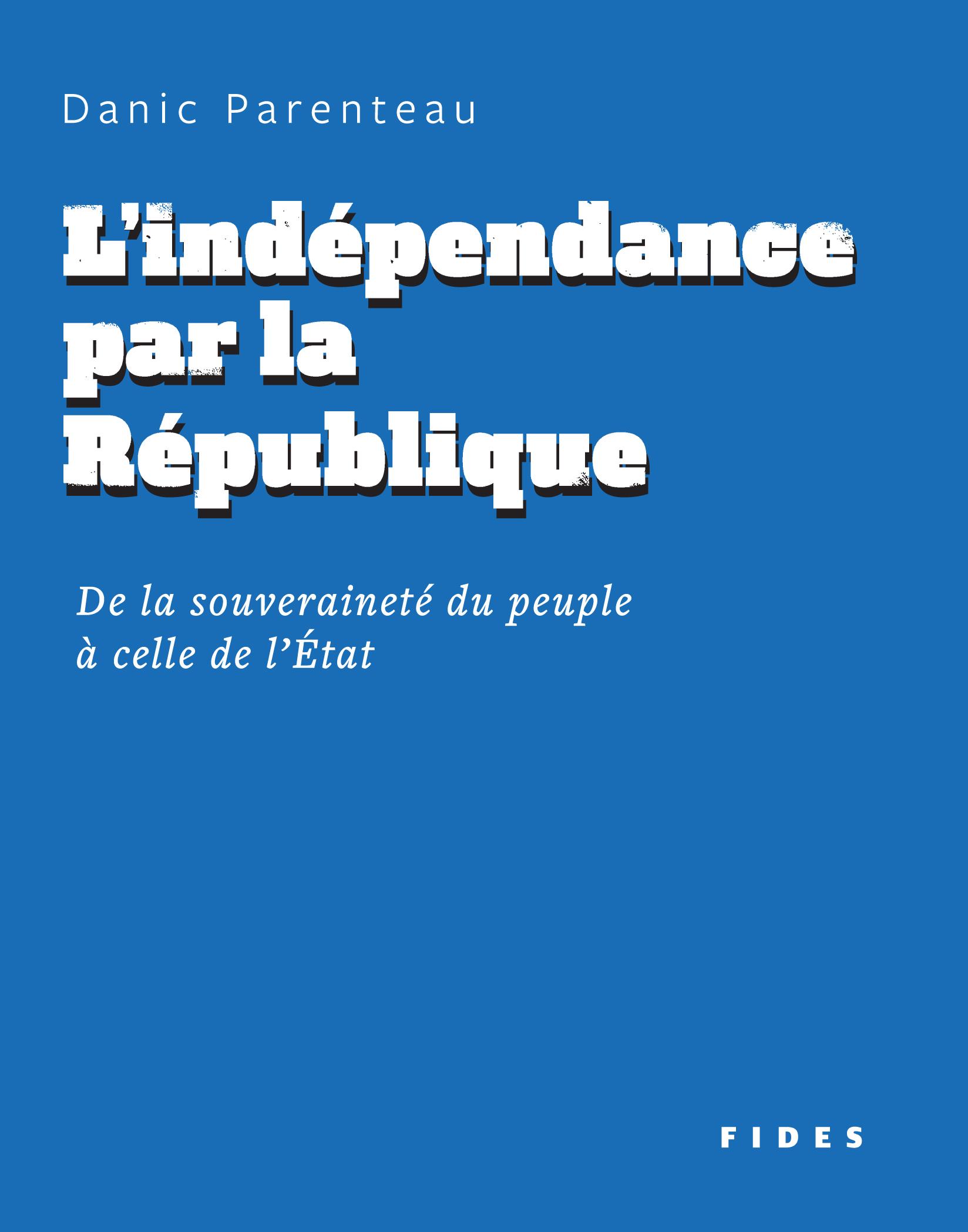 L'indépendance par la République, De la souveraineté du peuple à celle de l'État
