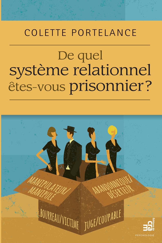 De quel système relationnel êtes-vous prisonnier ?